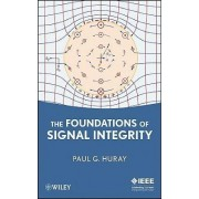 The Foundations of Signal Integrity by Paul G. Huray