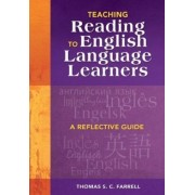 Teaching Reading to English Language Learners by Thomas Sylvester Charles Farrell