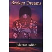 Broken Dreams by Jideofor Adibe