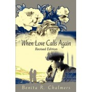 When Love Calls Again by Benita R Chalmers