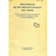 Beeldspraak Bij Den Heiligen Basilius Den Grote, Met Een Inleiding Over De Opvattingen Van De Griekse En Romeinse Auteurs Aangaande Beeldspraak