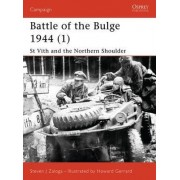 St.Vith and the Northern Shoulder 1944: Battle of the Bulge Pt. 1 by Steven Zaloga