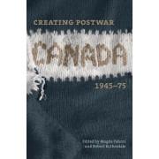 Creating Postwar Canada by Magda Fahrni