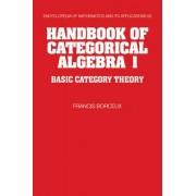 Handbook of Categorical Algebra: v. 1 by Francis Borceux