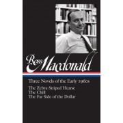 Ross MacDonald: Three Novels of the Early 1960s: The Zebra-Striped Hearse / The Chill / The Far Side of the Dollar: Library of America #279
