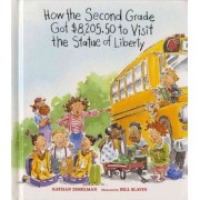How the Second Grade Got $8, 205.50 to Visit the Statue of Liberty by Nathan Zimelman