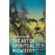 The Art of Spiritual Midwifery by Stephen Faller