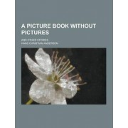 A Picture Book Without Pictures; And Other Stories by Hans Christian Andersen