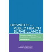 BioWatch and Public Health Surveillance by Committee on Effectiveness of National Biosurveillance Systems: BioWatch and the Public Health System