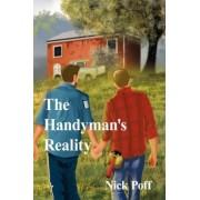 The Handyman's Reality by Nick Poff