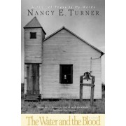 The Water and the Blood by Nancy E Turner