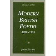 Modern British Poetry, 1900-1939 by James Persoon