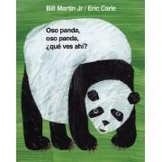 Oso Panda, Oso Panda, Que Ves Ahi? by Bill Martin