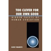 Too Clever for Our Own Good by Kaoru Yamamoto