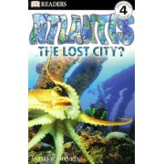 DK Readers L4: Atlantis: The Lost City? by Andrew Donkin