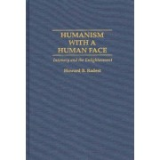 Humanism with a Human Face by Howard B. Radest