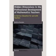 Hidden Dimensions in the Professional Development of Mathematics Teachers by Bettiina Roesken