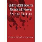 Understanding Research Methods in Psychology by Jennie Brooks Jamison M Ed