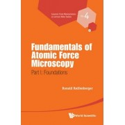 Fundamentals Of Atomic Force Microscopy - Part I: Foundations by Ronald G. Reifenberger