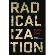 Radicalization: Why Some People Choose the Path of Violence