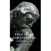 Thus Spake Zarathustra by Friedrich Nietzche