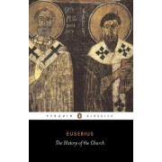History of the Church from Christ to Constantine by Bishop of Caesarea Eusebius