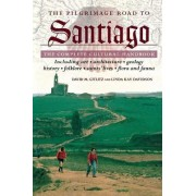 The Pilgrimage Road to Santiago by David M. Gitlitz