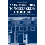 An Introduction to Modern Greek Literature by Koraes Professor of Modern Greek and Byzantine History Language and Literature Roderick Beaton
