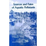 Sources and Fates of Aquatic Pollutants by Ronald A. Hites