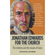 Jonathan Edwards for the Church by W. M. Schweitzer