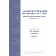 Handbook of Research on Teacher Education by Marilyn Cochran-Smith