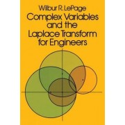 Complex Variables and the Laplace Transform for Engineers by Wilbur R. LePage