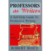 Professors as Writers by Robert Boice