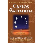 The Wheel of Time: The Shamans of Mexico Their Thoughts about Life Death and the Universe