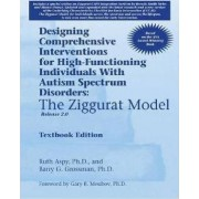 Designing Comprehensive Interventions for High-Functioning Individuals with Autism Spectrum Disorders by Ruth Aspy