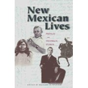 New Mexican Lives by Richard W. Etulain