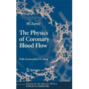 The Physics of Coronary Blood Flow by Mair Zamir