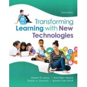 Transforming Learning with New Technologies, Enhanced Pearson Etext with Loose-Leaf Version -- Access Card Package by Robert W Maloy