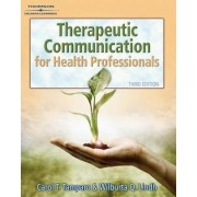 Therapeutic Communications for Health Care by Carol D. Tamparo