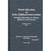Parent Education as Early Childhood Intervention by Irving E Sigel