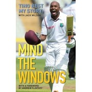 Mind the Windows: The Life and Times of Tino Best