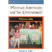 Mexican Americans and the Environment by Devon Gerardo Pena