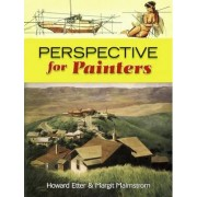 Perspective for Painters by Howard Etter