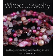 Wired Jewelry by Kath Orsman
