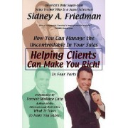 Helping Clients Can Make You Rich by Sidney Freidman