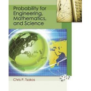 Probability for Engineering, Mathematics, and Sciences by Chris P Tsokos
