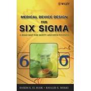 Medical Device Design for Six Sigma by Basem El-Haik