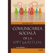 Comunicarea sociala de la mit la realitate.