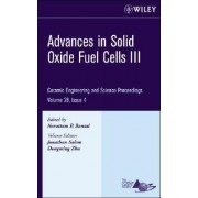Advances in Solid Oxide Fuel Cells III by Narottam P. Bansal
