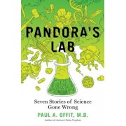 Pandora's Lab: Seven Stories of Science Gone Wrong, Hardcover